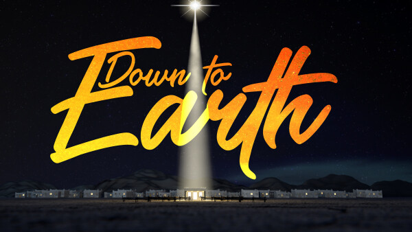 Series: Down to Earth: How Christmas Reveals God's Heart
