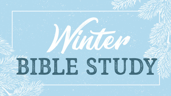 Series: Winter Bible Study 2021
