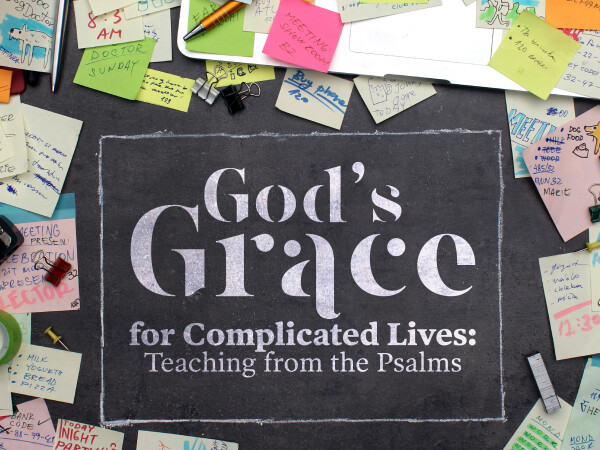 Series: God's Grace for Complicated Lives