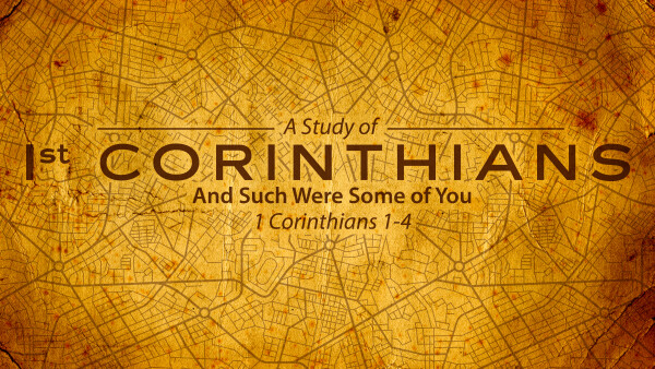 Series: A Study of 1st Corinthians: And Such Were Some of You